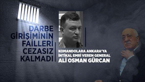 FETÖ'nün darbeci generali Ali Osman Gürcan'a 141 kez ağırlaştırılmış müebbet