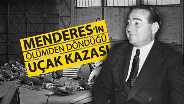 Menderes in ölümden döndüğü uçak kazası