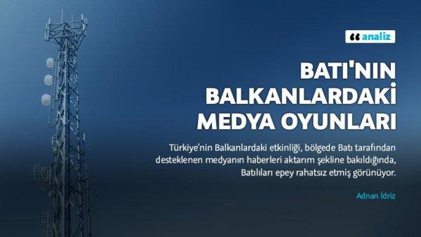Batı nın Balkanlardaki medya oyunları