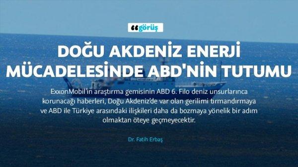 Doğu Akdeniz enerji mücadelesinde ABD nin tutumu