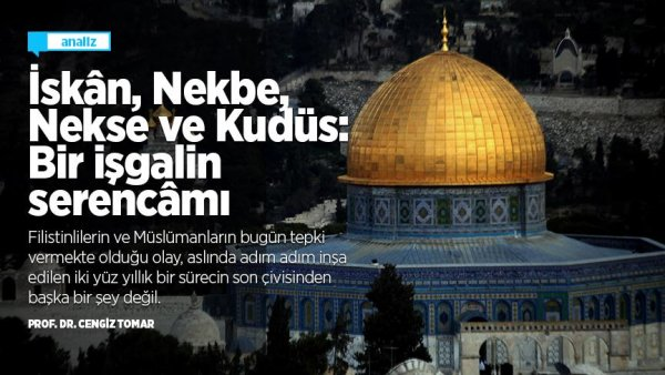İsk� n Nekbe Nekse ve Kudüs: Bir işgalin serenc� mı