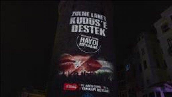 Kudüs mitinginin afişi Galata Kulesi ne yansıtıldı