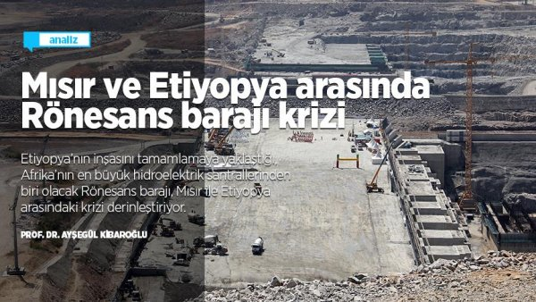 Mısır ve Etiyopya arasında Rönesans barajı krizi