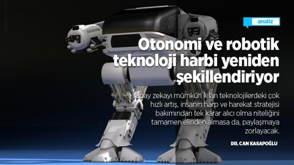 Otonomi ve robotik teknoloji harbi yeniden şekillendiriyor
