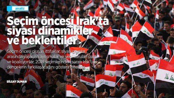 Seçim öncesi Irak ta siyasi dinamikler ve beklentiler